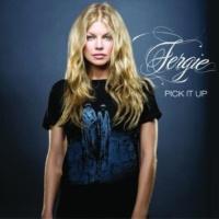Fergie Pick It Up Song [Non-LP version]