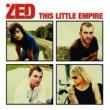 Zed This Little Empire(US/International Version)