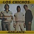 Los Chichos Adelante [Remastered]
