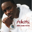 Akon Sorry, Blame It On Me [Int'l ECD]