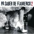 Various Artists Pa Saber De Flamenco 2
