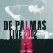 De Palmas Live 2002