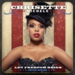 Chrisette Michele Let Freedom Reign [Deluxe Edition]
