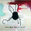Nine Black Alps Everything Is [International version]