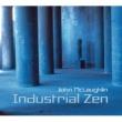 ジョン・マクラフリン Industrial Zen