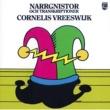 Cornelis Vreeswijk Narrgnistor och Transkriptioner