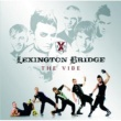 Lexington Bridge The Vibe [Eastern European Version]