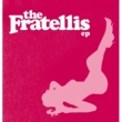 The Fratellis The Fratellis EP