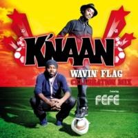 K'NAAN/Féfé Wavin'  Flag (feat.Féfé) [Celebration Mix (Without Coke's Notes)]