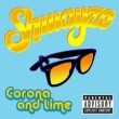 Shwayze Corona And Lime [Album Version (Explicit)]