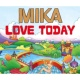 MIKA Love Today [UK Maxi]