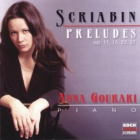 Anna Gourari Scriabin: 24 Preludes for piano, Op.11 - No. 6 in B minor