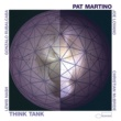 Pat Martino Think Tank