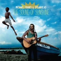 Michael Franti & Spearhead The Sound Of Sunshine (Album Version)