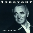 Charles Aznavour You and Me