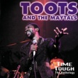 Toots & The Maytals Time Tough: The Anthology