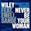 ワイリー/エミリー・サンデー/Naughty Boy Presents Never Be Your Woman