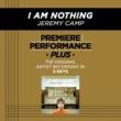 Jeremy Camp Premiere Performance Plus: I Am Nothing