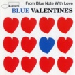 Various Artists Blue Valentines -From Blue Note With Love