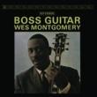 Wes Montgomery Boss Guitar [Original Jazz Classics Remasters] [OJC Remaster]