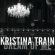 Kristina Train Dream Of Me EP