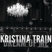 Kristina Train Dream Of Me