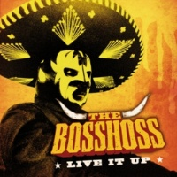 The BossHoss Live It Up [On A Horse Of Course Remix]