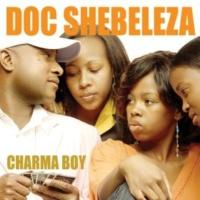 Doc Shebeleza Charma Boy