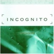 Incognito INCOGNITO/ RE-MIX AL