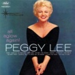 Peggy Lee All Aglow Again!