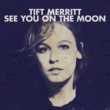 Tift Merritt See You On The Moon [Digital eBooklet]
