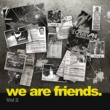 Various Artists We Are Friends. [Vol 2]