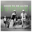 Various Artists Summer: Good To Be Alive