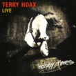 Terry Hoax Another Face [Live]