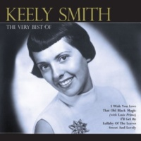 Keely Smith What Can I Say After I Say I'm Sorry? (2000 Digital Remaster)