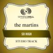 The Martins So High (Studio Track)