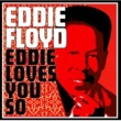 Eddie Floyd Eddie Loves You So