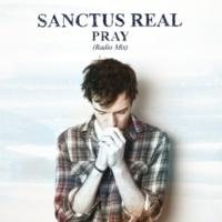 Sanctus Real Pray [Radio Mix]