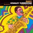 スタンリー・タレンタイン Easy: Stanley Turrentine Plays The Pop Hits