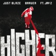 Just Blaze and Baauer/JAY Z Higher (feat.JAY Z) [Extended]