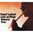 Yusef Lateef LIVE AT PEP'S VOL. 2