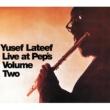 Yusef Lateef LIVE AT PEP'S VOL. 2