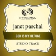 Janet Paschal God Is My Refuge
