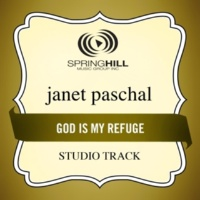Janet Paschal God Is My Refuge (Performance Track With Background Vocals)