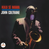 John Coltrane Kulu Sé Mama [Expanded Edition]