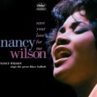Nancy Wilson Save Your Love For Me: Nancy Wilson Sings The Great Blues Ballads