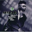 Omar There's Nothing Like This [Album version]