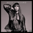 Kelly Rowland Talk A Good Game [Deluxe Edition]
