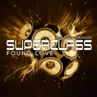 Superclass Found Love(Greg B Remix Edit)