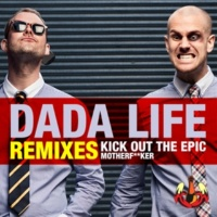 Dada Life Kick Out The Epic Motherf**ker [Datsik Instrumental Remix]